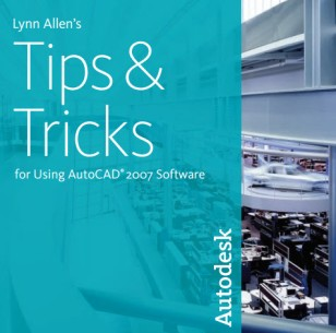 AutoCAD 2007 Tips and Tricks