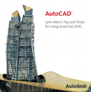 AutoCAD 2010 Tips and Tricks