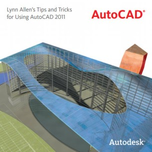 AutoCAD 2011 Tips and Tricks